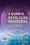 A Quarta Revolução Industrial (Em Portuguese do Brasil)