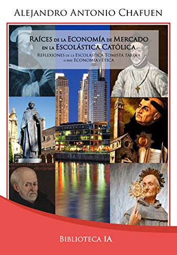Raíces de la economía de mercado en la Escolástica católica: Reflexiones de la Escolástica tomista