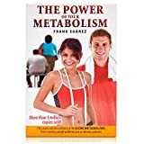 """The Power of Your Metabolism: The Causes and the Solutions to the """"Slow Metabolism"""" That Is Creating Weight Problems and an Obesity Epidemic - Frank Suarez"""