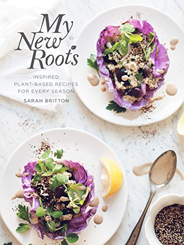 My New Roots: Inspired Plant-Based Recipes for Every Season por Sarah Britton