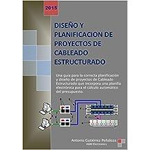 Diseño y Planificación de Proyectos de Cableado Estructurado (Spanish Edition)