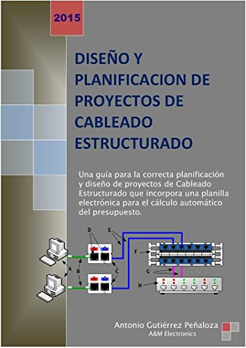 Diseño y Planificación de Proyectos de Cableado Estructurado por Antonio Gutierrez Peñaloza