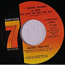 "Place In The Sun / I Never Found A Girl (To Love Me Like You Do) - Jackey Beavers 7"" 45"