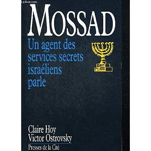 Mossad. Un agent des services secrets israéliens parle.