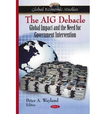 -aig-debacle-global-impact-and-the-need-for-government-intervention-by-peter-a-wayland-oct-2010