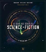 Le Guide des séries de science-fiction par Vivien Lejeune