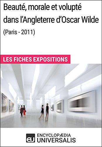 Beauté, morale et volupté dans l'Angleterre d'Oscar Wilde (Paris - 2011): Les Fiches Exposition d'Universalis