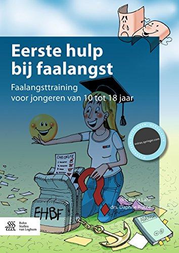 Eerste hulp bij faalangst: Faalangsttraining voor jongeren van 10 tot 18 jaar (Dutch Edition)
