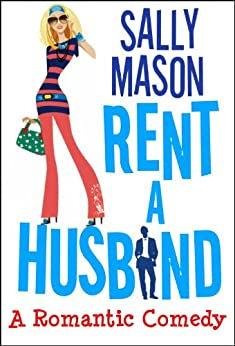 Rent A Husband: a Romantic Comedy (English Edition) par [Mason, Sally]