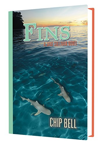Bell Chip Jake Sullivan (Fins (Book 11)(The Jake Sullivan Series))