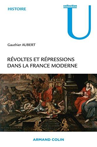 Révoltes et répressions dans la France moderne par Gauthier Aubert