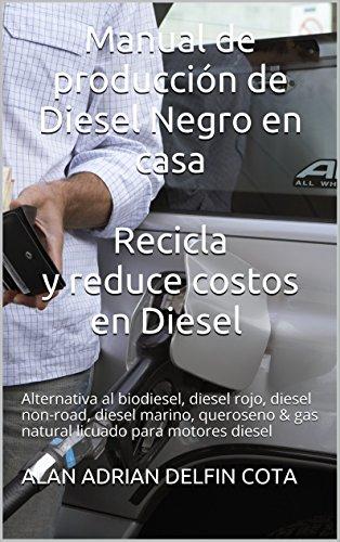 manual-de-produccion-de-diesel-negro-en-casa-recicla-y-reduce-costos-en-diesel-alternativa-al-biodie