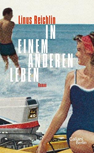 Buchseite und Rezensionen zu 'In einem anderen Leben: Roman' von Linus Reichlin