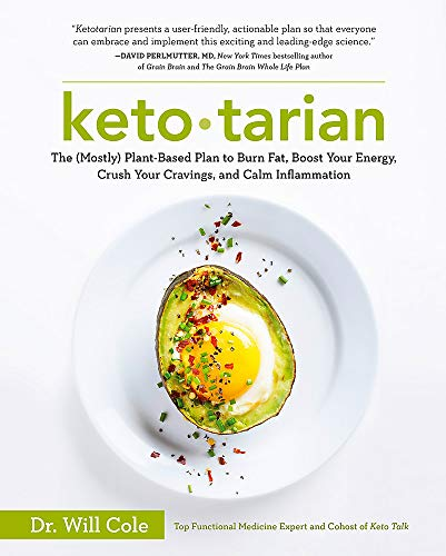 Ketotarian: The (Mostly) Plant-based Plan to Burn Fat, Boost Energy, Crush Cravings and Calm Inflammation -