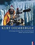 Kurt Diemberger - Unterwegs zwischen Null und Achttausend: Bilder aus meinem Leben