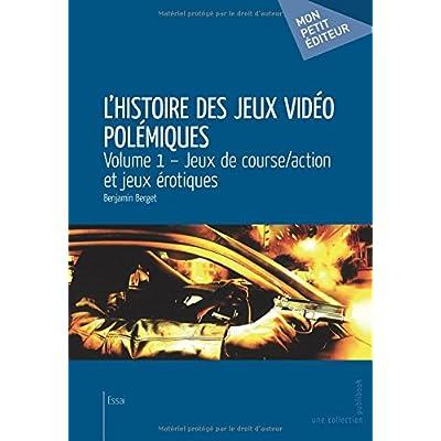 L'Histoire des jeux vidéo polémiques - Volume 1