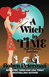A Witch In Time (Magic and Mayhem) (Volume 3) by Robyn Peterman (2016-04-25)