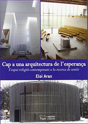 Cap a una arquitectura de l'esperança (Monografies)
