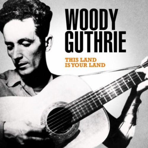 Woody Guthrie - This Land Is Y...