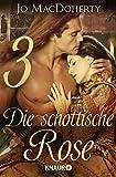 Die schottische Rose 3: Serial Teil 3