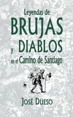 Leyendas de brujas y diablos en el Camino de Santiago por José Dueso