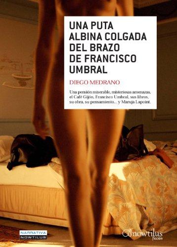 Una Puta Albina Colgada del Brazo de Francisco Umbral Cover Image