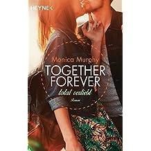 Total verliebt: Together Forever 1 - Roman -