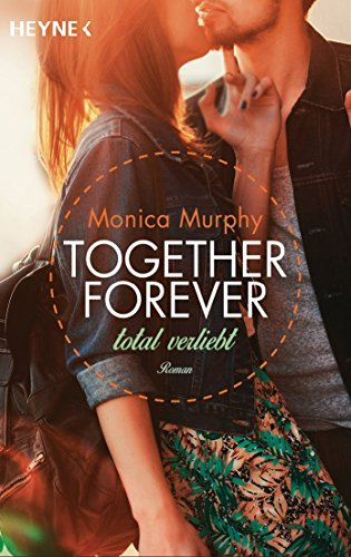 Total verliebt: Together Forever 1 - Roman - - New College-romanze Adult,
