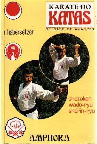 Karaté-do katas de base et avances / ... / roland habersetzer. - 2e ed. par From Amphora