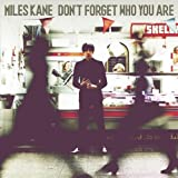 Songtexte von Miles Kane - Don't Forget Who You Are