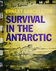 Ernest Shackleton: Survival in the Antarctic (True Survival)