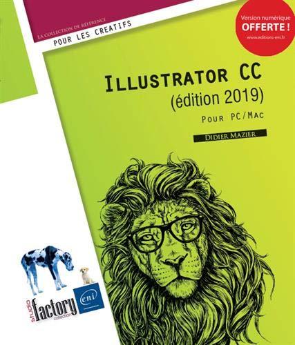 Illustrator CC (édition 2019) - pour PC/Mac par  Didier MAZIER