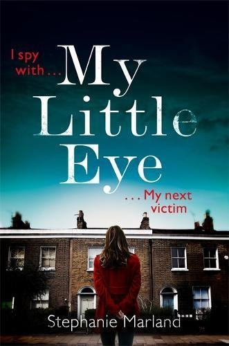 My Little Eye (Starke & Bell) by [Marland, Stephanie, Broadribb, Stephanie]