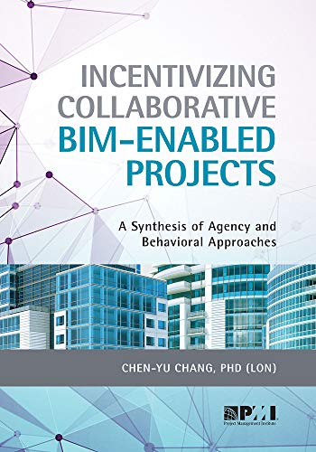 Incentivizing Collaborative Bim-Enabled Projects: A Synthesis of Agency and Behavioral Approaches