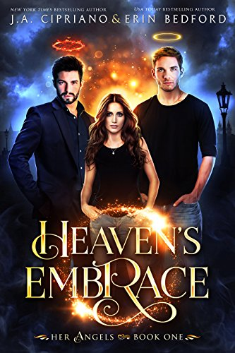 Heaven's Embrace: A Reverse Harem (Her Angels Book 1)