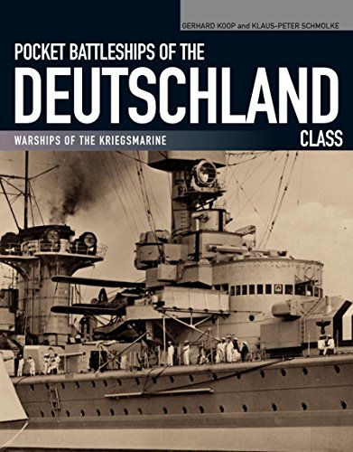 Pocket Battleships of the Deutschland Class: Warships of the Kriegsmarine (Wwii Marine-schiffe)