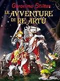 Scarica Libro Le avventure di re Artu Ediz illustrata (PDF,EPUB,MOBI) Online Italiano Gratis