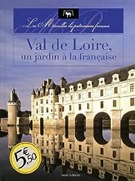 Val de Loire, un jardin à la française par Nicolas Guerrero