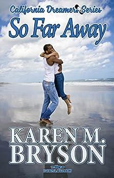 So Far Away (California Dreamers Romantic Comedy Series Book 2) by [Madison, Dakota, Bryson, Karen M.]