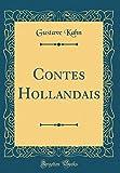 Contes Hollandais (Classic Reprint)