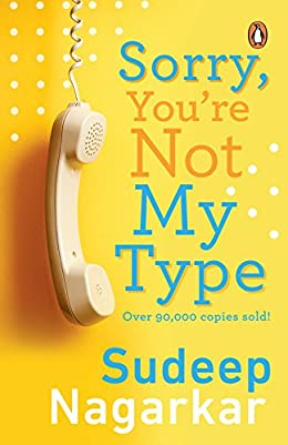 All Sudeep Nagarkar Books List : Sorry, You're Not My Type
