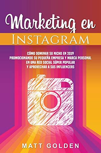 Marketing en Instagram: Cómo dominar su nicho en 2019 promocionando su pequeña empresa y marca