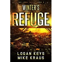 Winter's Refuge: Book 2 of the Thrilling Post-Apocalyptic Survival Series: (The Long Fall - Book 2)