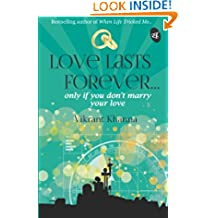 Love Lasts Forever: Only if You Don't Marry Your Love