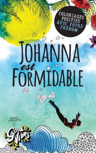 Johanna est formidable: Coloriages positifs avec votre prénom