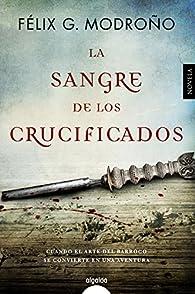 La sangre de los crucificados par Félix G. Modroño
