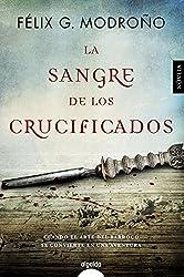 La sangre de los crucificados (Algaida Literaria - Algaida Narrativa)