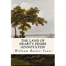 The Land of Heart's Desire (annotated) (English Edition)