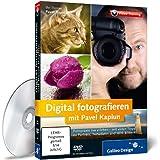 Digital fotografieren mit Pavel Kaplun - Fotopraxis live erleben - mit vielen Tipps zu Porträts, Naturfotos und HDR-Bildern