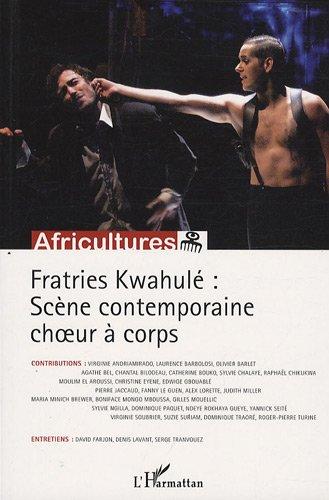 Africultures, N°77-78 : Fratries Kwahulé : Scène contemporaine choeur à corps par Sylvie Chalaye, Virginie Soubrier, Collectif